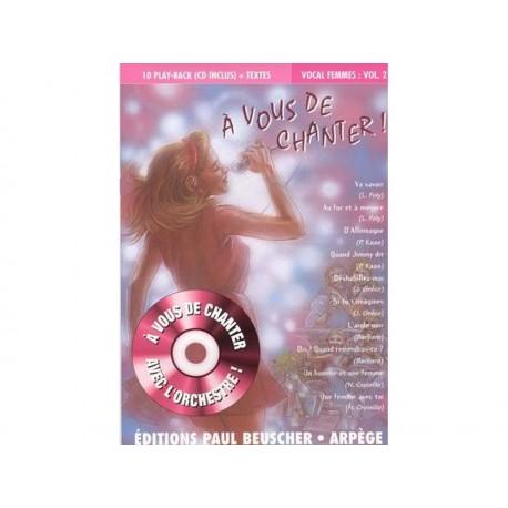 A vous de chanter + CD - Vocal femme vol.1 - 11 chants