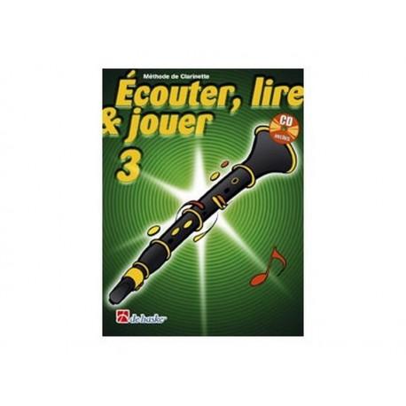 Ecouter, Lire & Jouer Clarinette 3 - Méthode