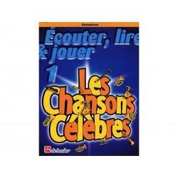 Chansons Célèbres 1- Ecouter, Lire & Jouer Saxophone