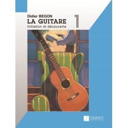La guitare - Volume 1 - Initiation et Découverte - Begon