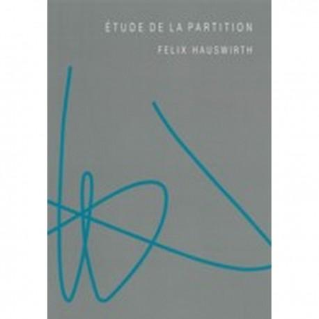 Étude de la partition - Felix Hauswirth
