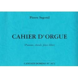 Cahier d'orgue - Pierre Segond - Psaumes, chorals, pièce libre